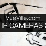 Best IP Camera 2016 Recommendations - VueVille.com