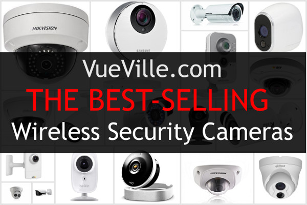 The Best-selling Wireless Home Security Cameras Vueville.com