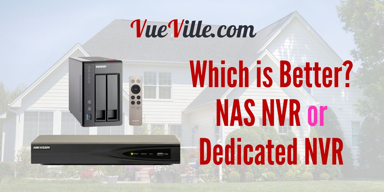 NAS NVR or Dedicated NVR - Which is better? - VueVille
