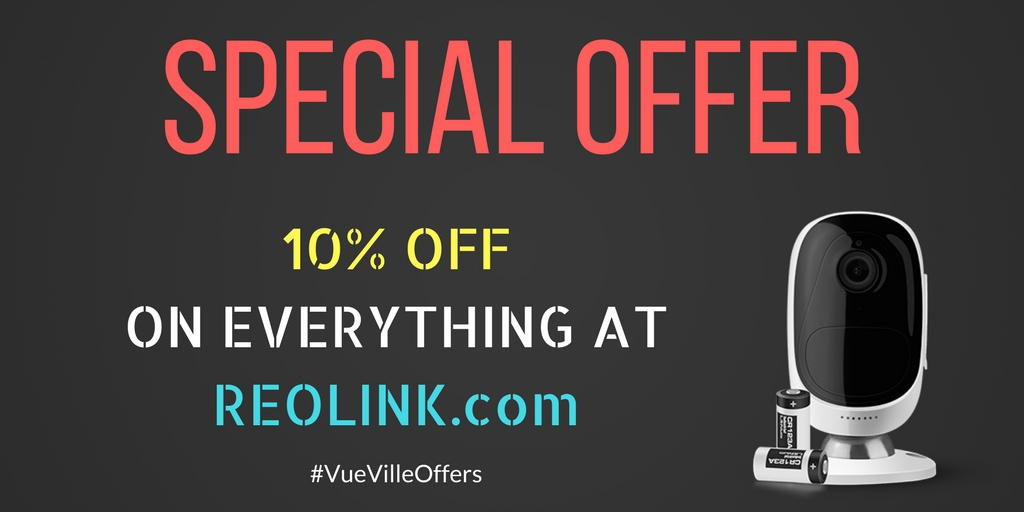 10 percent off on all Reolink products for 5 days only - VueVille