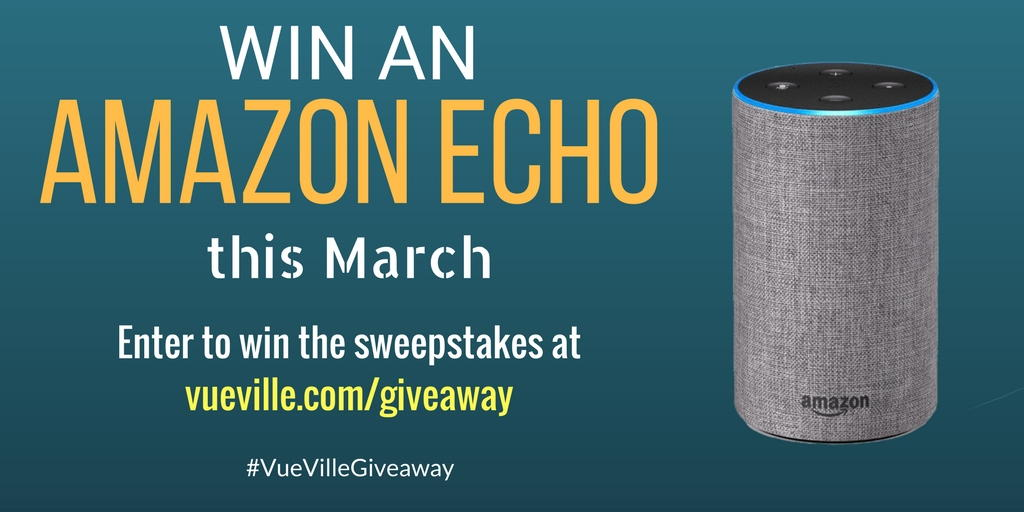 Win an Amazon Echo - Mar 2018 - VueVille