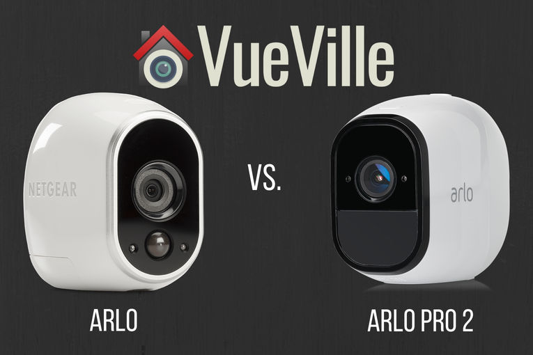 Arlo vs  Arlo Pro 2 - What's the difference? - VueVille